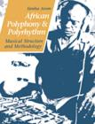 Image for African Polyphony and Polyrhythm : Musical Structure and Methodology
