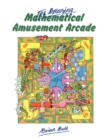 Image for The Amazing Mathematical Amusement Arcade