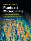 Image for Plants and microclimate  : a quantitative approach to environmental plant physiology