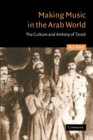 Image for Making music in the Arab World  : the culture and artistry of òTarab