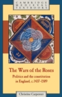 Image for The wars of the Roses  : politics and the constitution in England, c.1437-1509