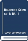 Image for Balanced Science 1