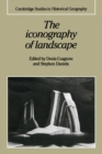Image for The iconography of landscape  : essays on the symbolic representation, design and use of past environments