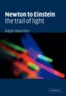 Image for Newton to Einstein  : the trail of light