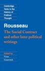 Image for The social contract and other later political writings : Rousseau: 'The Social Contract' and Other Later Political Writings