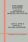 Image for Two-sided matching  : a study in game-theoretic modeling and analysis