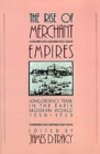Image for The rise of merchant empires  : long-distance trade in the early modern world, 1350-1750