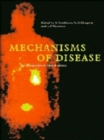 Image for Mechanisms of disease  : an introduction to clinical science