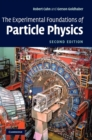 Image for The Experimental Foundations of Particle Physics