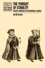 Image for The pursuit of stability  : social relations in Elizabethan London : The Pursuit of Stability: Social Relations in Elizabethan London