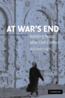 Image for At war's end  : building peace after civil conflict