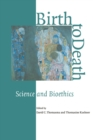 Image for Birth to death  : science and bioethics
