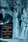 Image for Literature, education, and romanticism  : reading as social practice, 1780-1832