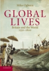 Image for Global lives  : Britain and the world, 1550-1800