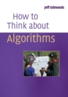 Image for How to think about algorithms  : loop invariants and recursion