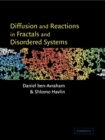 Image for Diffusion and reactions in fractals and disordered systems