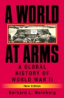 Image for A world at arms  : a global history of World War II