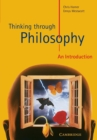 Image for Thinking through philosophy  : an introduction