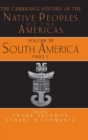 Image for The Cambridge history of the native peoples of the AmericasVol. 3 Part 1: South America