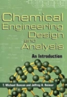 Image for Chemical engineering design and analysis  : an introduction : Chemical Engineering Design and Analysis: An Introduction