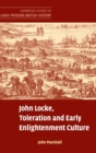 Image for John Locke, toleration and early Enlightenment culture  : religious intolerance and arguments for religious toleration in early modern and 'early Enlightenment' Europe : John Locke, Toleration and Early Enlightenment Culture