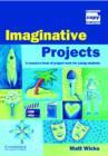 Image for Imaginative projects  : a resource book of project work for young students