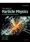 Image for The ideas of particle physics  : an introduction for scientists