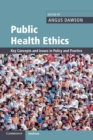 Image for Public health ethics  : key concepts and issues in policy and practice