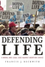 Image for Defending life  : a moral and legal case against abortion choice