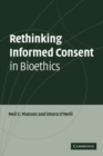 Image for Rethinking informed consent in bioethics
