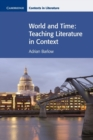 Image for World and time  : teaching literature in context