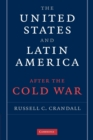 Image for The United States and Latin America after the cold war