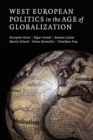 Image for West European politics in the age of globalization