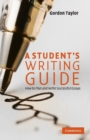 Image for A student's guide to writing  : how to plan and write successful essays