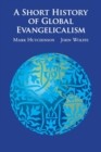 Image for A short history of global evangelicalism