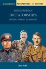 Image for The European dictatorships  : Hitler, Stalin, Mussolini