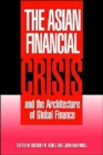 Image for The Asian financial crisis and the architecture of global finance