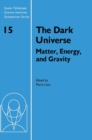 Image for The dark universe  : matter, energy and gravity
