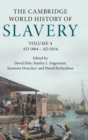 Image for The Cambridge world history of slaveryVolume 4,: AD 1804-AD 2016