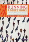 Image for Running regressions  : a practical guide to quantitative research in economics, finance and development studies