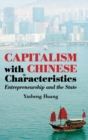 Image for Capitalism with Chinese characteristics  : entrepreneurship and the state