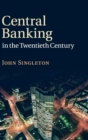 Image for Central banking in the 20th century