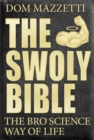 Image for The Swoly Bible : The Bro Science Way of Life
