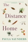 Image for The Distance Home : A Novel
