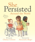 Image for She persisted around the world  : 13 women who changed history