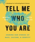 Image for Tell Me Who You are : Sharing Our Stories of Race, Culture, & Identity
