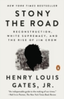 Image for Stony The Road : Reconstruction, White Supremacy, and the Rise of Jim Crow