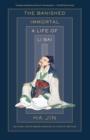 Image for The Banished Immortal : A Life of Li Bai (Li Po)