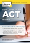 Image for Crash Course for the ACT : Your Last-Minute Guide to Scoring High
