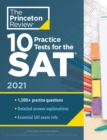 Image for 10 Practice Tests for the SAT, 2021 Edition : Extra Prep to Help Achieve an Excellent Score
